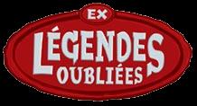 EX : Légendes Oubliées