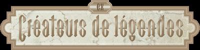 EX : Créateurs de Légendes
